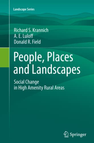 9789400736351: People, Places and Landscapes: Social Change in High Amenity Rural Areas (Landscape Series)