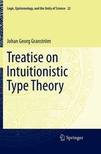 Treatise on Intuitionistic Type Theory: Johan Georg Granstrà m