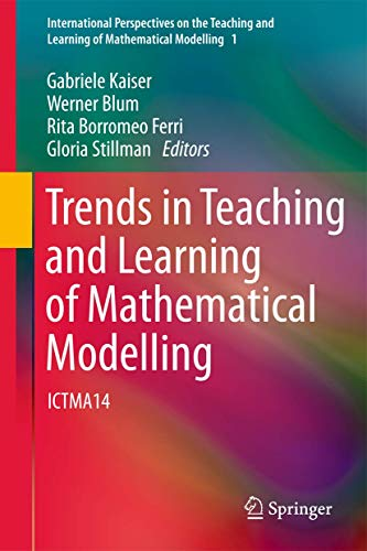 9789400736610: Trends in Teaching and Learning of Mathematical Modelling: ICTMA14 (International Perspectives on the Teaching and Learning of Mathematical Modelling)