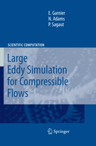 9789400736702: Large Eddy Simulation for Compressible Flows (Scientific Computation)