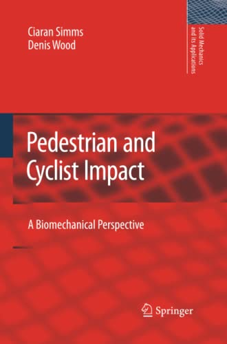 9789400736818: Pedestrian and Cyclist Impact: A Biomechanical Perspective (Solid Mechanics and Its Applications) (Volume 166)