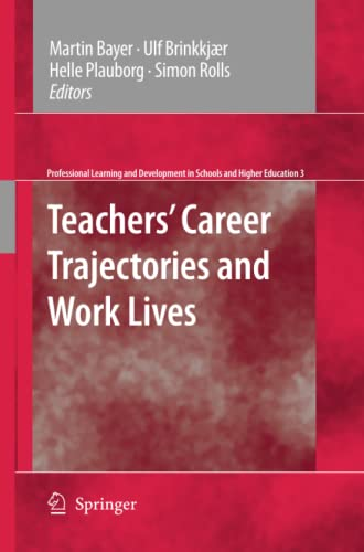 Teachers' Career Trajectories and Work Lives (Professional: Martin Bayer (Editor),