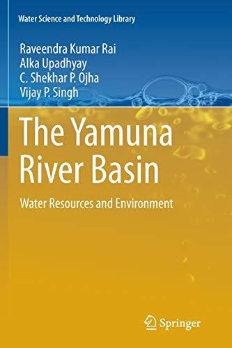 The Yamuna River Basin: Water Resources and: Raveendra Kumar Rai,