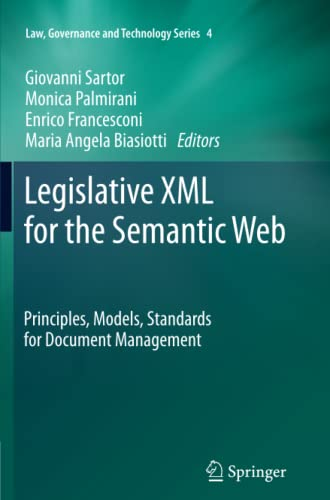 9789400737037: Legislative XML for the Semantic Web: Principles, Models, Standards for Document Management (Law, Governance and Technology Series)