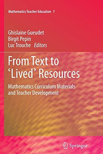 9789400737075: From Text to 'Lived' Resources: Mathematics Curriculum Materials and Teacher Development (Mathematics Teacher Education)