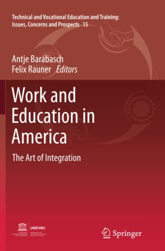 9789400737495: Work and Education in America: The Art of Integration (Technical and Vocational Education and Training: Issues, Concerns and Prospects)