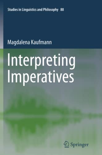 9789400737570: Interpreting Imperatives (Studies in Linguistics and Philosophy)