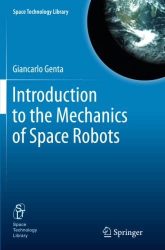 9789400737853: Introduction to the Mechanics of Space Robots (Space Technology Library)