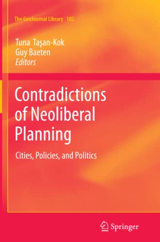 Contradictions of Neoliberal Planning: Cities, Policies, and Politics (GeoJournal Library): ...