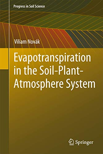 9789400738393: Evapotranspiration in the Soil-Plant-Atmosphere System (Progress in Soil Science)
