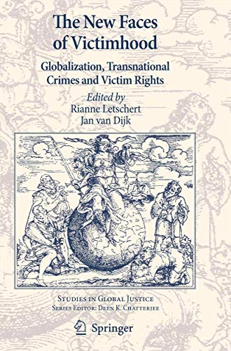 9789400738966: The New Faces of Victimhood: Globalization, Transnational Crimes and Victim Rights (Studies in Global Justice)