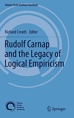 9789400739284: Rudolf Carnap and the Legacy of Logical Empiricism (Vienna Circle Institute Yearbook)