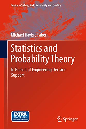 9789400740556: Statistics and Probability Theory: In Pursuit of Engineering Decision Support (Topics in Safety, Risk, Reliability and Quality)