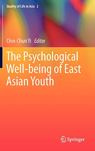 9789400740808: The Psychological Well-being of East Asian Youth (Quality of Life in Asia)