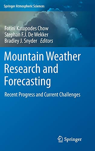 Mountain Weather Research and Forecasting: Fotini Chow