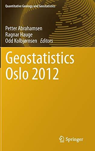 9789400741522: Geostatistics Oslo 2012 (Quantitative Geology and Geostatistics)