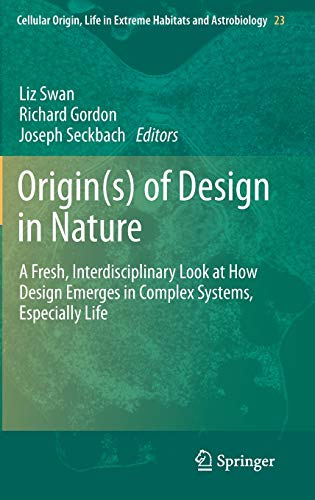 Origin(s) of Design in Nature: A Fresh, Interdisciplinary Look at How Design Emerges in Complex ...