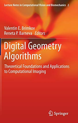 9789400741737: Digital Geometry Algorithms: Theoretical Foundations and Applications to Computational Imaging (Lecture Notes in Computational Vision and Biomechanics)