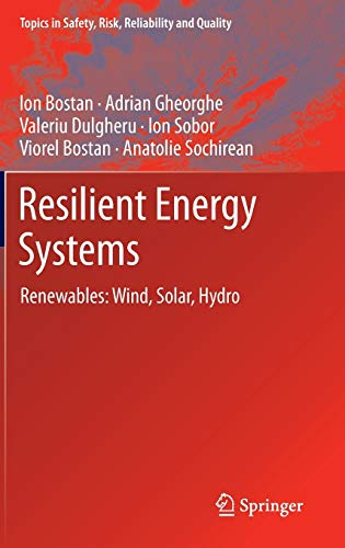 9789400741881: Resilient Energy Systems: Renewables: Wind, Solar, Hydro (Topics in Safety, Risk, Reliability and Quality)