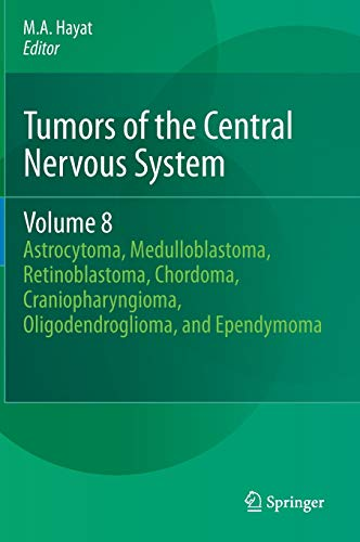 Tumors of the Central Nervous System, Volume 8: M. A. Hayat