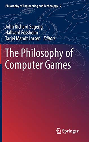 9789400742482: The Philosophy of Computer Games (Philosophy of Engineering and Technology)
