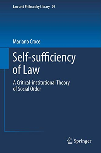 Self-sufficiency of Law: A Critical-institutional Theory of Social Order (Law and Philosophy ...
