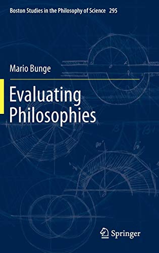 9789400744073: Evaluating Philosophies (Boston Studies in the Philosophy and History of Science)