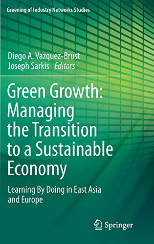 Green Growth: Managing the Transition to a Sustainable Economy: Diego A. Vázquez-Brust