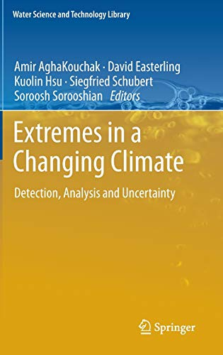 9789400744783: Extremes in a Changing Climate: Detection, Analysis and Uncertainty (Water Science and Technology Library)