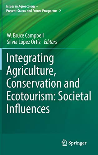 Integrating Agriculture, Conservation and Ecotourism: Societal Influences: W. Bruce Campbell