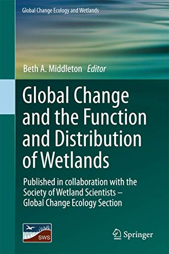 9789400744936: Global Change and the Function and Distribution of Wetlands (Global Change Ecology and Wetlands)