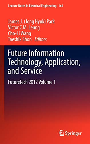 Future Information Technology, Application, and Service: James (Jong Hyuk) Park