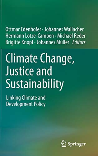 9789400745391: Climate Change, Justice and Sustainability: Linking Climate and Development Policy
