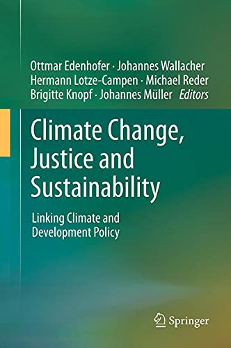 9789400745407: Climate Change, Justice and Sustainability: Linking Climate and Development Policy