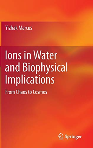 9789400746466: Ions in Water and Biophysical Implications: From Chaos to Cosmos
