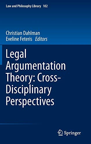 9789400746695: Legal Argumentation Theory: Cross-Disciplinary Perspectives (Law and Philosophy Library (102))