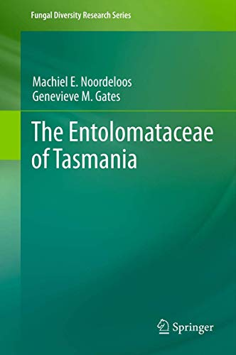 The Entolomataceae of Tasmania: Machiel E. Noordeloos