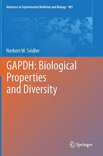 9789400747159: Gapdh: Biological Properties and Diversity: 985 (Advances in Experimental Medicine and Biology)