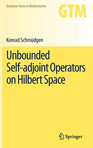 9789400747524: Unbounded Self-adjoint Operators on Hilbert Space (Graduate Texts in Mathematics)