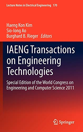 9789400747852: IAENG Transactions on Engineering Technologies: Special Edition of the World Congress on Engineering and Computer Science 2011 (Lecture Notes in Electrical Engineering)