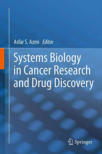 Systems Biology in Cancer Research and Drug: Azmi, Asfar S.