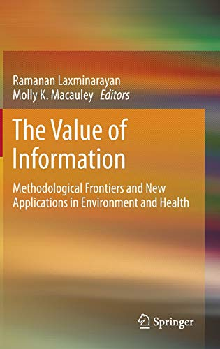 9789400748385: The Value of Information: Methodological Frontiers and New Applications in Environment and Health