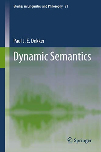 9789400748682: Dynamic Semantics (Studies in Linguistics and Philosophy)