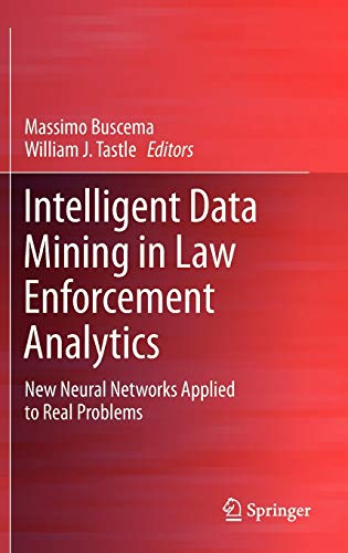 9789400749139: Intelligent Data Mining in Law Enforcement Analytics: New Neural Networks Applied to Real Problems