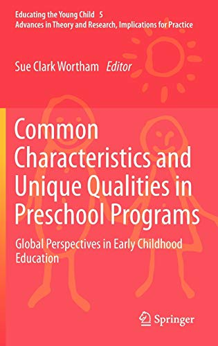 9789400749719: Common Characteristics and Unique Qualities in Preschool Programs: Global Perspectives in Early Childhood Education (Educating the Young Child)