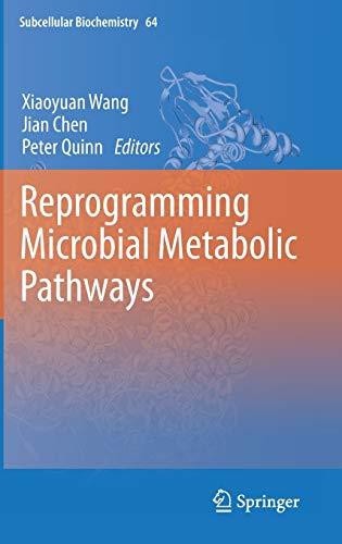 Reprogramming Microbial Metabolic Pathways: Xiaoyuan Wang