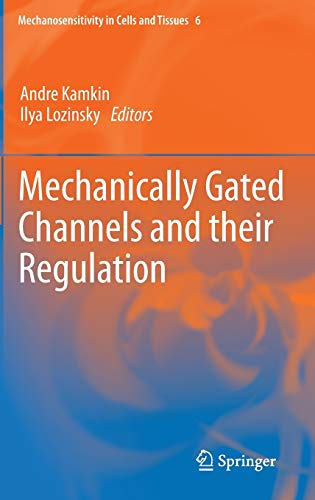 Mechanically Gated Channels and their Regulation: Andre Kamkin