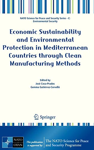 9789400750784: Economic Sustainability and Environmental Protection in Mediterranean Countries through Clean Manufacturing Methods (NATO Science for Peace and Security Series C: Environmental Security)