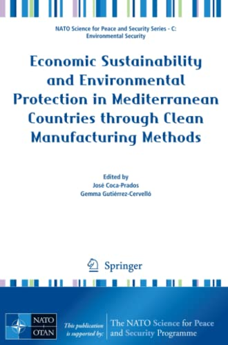 9789400750814: Economic Sustainability and Environmental Protection in Mediterranean Countries through Clean Manufacturing Methods (NATO Science for Peace and Security Series C: Environmental Security)