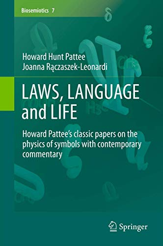 9789400751606: LAWS, LANGUAGE and LIFE: Howard Pattee's classic papers on the physics of symbols with contemporary commentary (Biosemiotics)